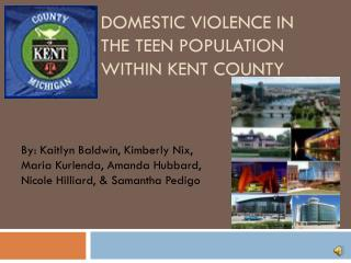 Domestic violence in  the teen population within Kent county