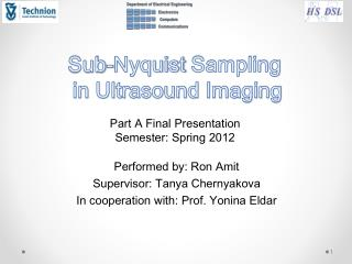 Performed by: Ron  Amit Supervisor: Tanya  Chernyakova In cooperation with: Prof.  Yonina Eldar