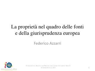 La proprietà nel quadro delle  fonti e  della giurisprudenza europea