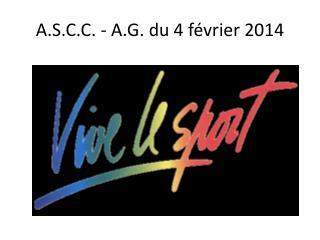 A.S.C.C. - A.G. du 4 février 2014