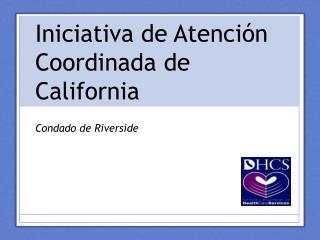 Iniciativa  de  A tenci�n C oordinada de California