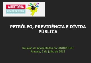 Reunião  de  Aposentados do SINDIPETRO Aracaju, 6 de julho de  2012