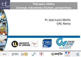 Thérapies ciblées Concept, mécanisme d'action, perspectives