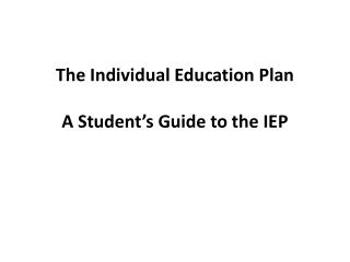 The Individual Education Plan A Student's Guide to the IEP