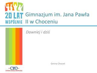 Gimnazjum im. Jana Pawła II w Choceniu