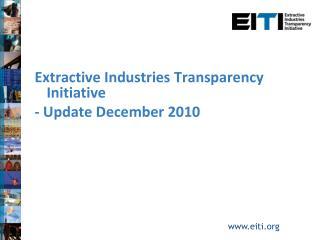Extractive Industries Transparency Initiative - Update December 2010