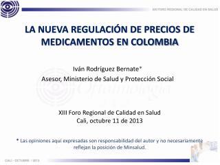 Iván Rodríguez Bernate * Asesor, Ministerio de Salud y Protección Social