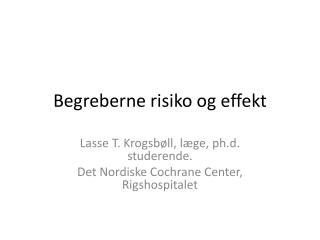 Begreberne risiko og effekt