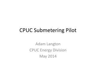 CPUC  Submetering  Pilot