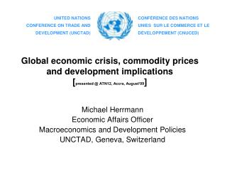 Global economic crisis, commodity prices and development implications [presented  ATN12, Accra, August 09]