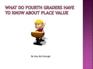 What do fourth graders have to know about place value