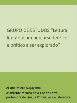 """GRUPO DE ESTUDOS """"Leitura literária: um percurso teórico e prático a ser explorado"""""""