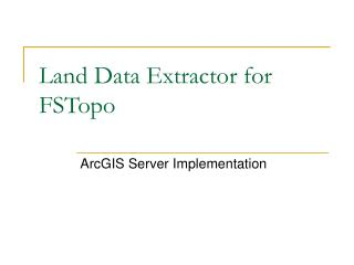 Land Data Extractor for FSTopo