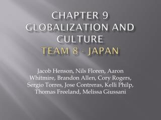 Chapter 9 Globalization and Culture Team 8 - Japan