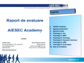 AIESEC Academy Agenda proiectului Apariții media Trainingul 1: Arc Trainingul  2: BRD