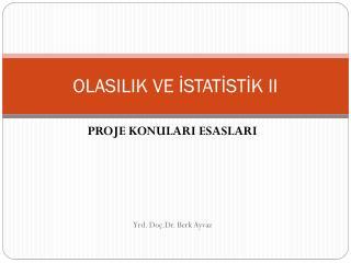 OLASILIK VE İSTATİSTİK II