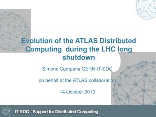 Evolution of the ATLAS Distributed Computing  during the LHC long shutdown