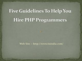 Five Guidelines To Help You Hire PHP Programmers