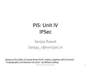 PIS : Unit  IV IPSec