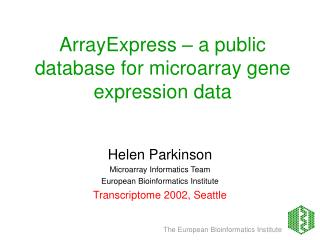 ArrayExpress   a public database for microarray gene expression data
