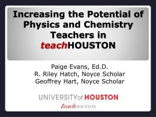 Increasing the Potential of Physics and Chemistry Teachers in  teach HOUSTON