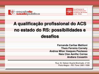 A qualificação profissional do ACS no estado do RS: possibilidades e desafios
