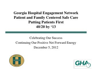 Celebrating Our Success Continuing Our Positive Net Forward Energy December 5, 2012
