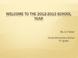 Welcome to the 2012-2013 School Year
