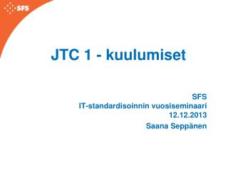 JTC 1 - kuulumiset