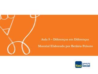 Aula  5  – Diferenças em  Diferenças  Material  Elaborado por  Betânia Peixoto