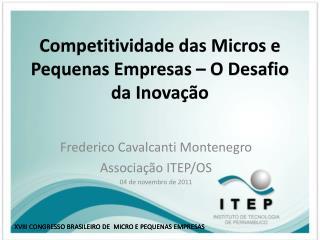 Competitividade das Micros e Pequenas Empresas – O Desafio da Inovação