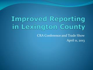 Improved Reporting in Lexington County