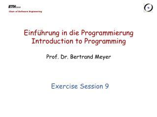 Einf�hrung  in die  Programmierung Introduction to Programming Prof. Dr. Bertrand Meyer