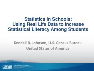 Statistics in Schools:   Using Real Life Data to Increase Statistical Literacy Among Students