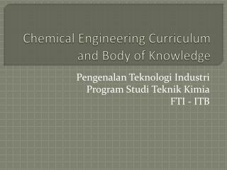 Chemical Engineering Curriculum  and Body of Knowledge