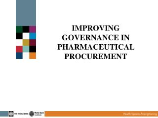 IMPROVING GOVERNANCE IN PHARMACEUTICAL PROCUREMENT