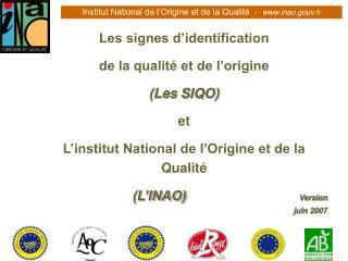 I. Les signes d identification  de la qualit  et de l origine Les SIQO