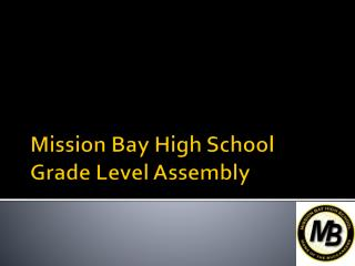 Mission Bay High School Grade Level Assembly