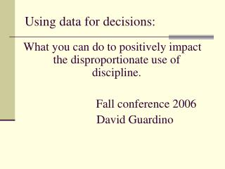 Using data for decisions: