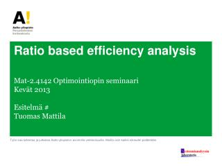 Ratio based efficiency analysis