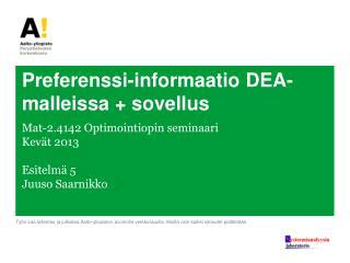 Preferenssi-informaatio  DEA-malleissa  + sovellus