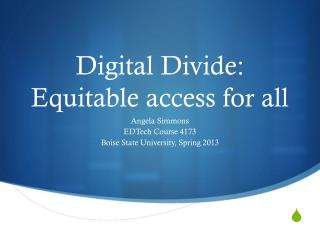 Digital Divide: Equitable access for all