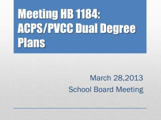 Meeting HB 1184:  ACPS / PVCC Dual Degree Plans