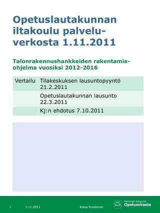 Opetuslautakunnan iltakoulu palvelu-verkosta 1.11.2011