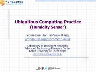 Ubiquitous Computing  Practice ( Humidity  Sensor )