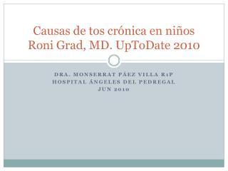 Causas de tos crónica en niños Roni Grad , MD.  UpToDate  2010