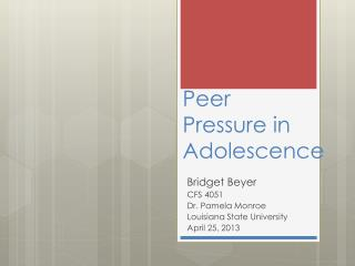 Peer  Pressure in Adolescence