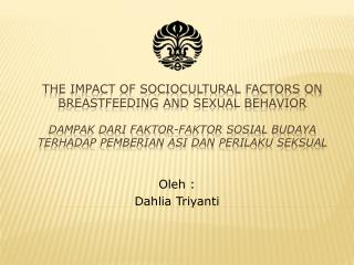 Oleh : Dahlia Triyanti
