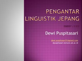 Pengantar Linguistik Jepang Kredit :  3  SKS
