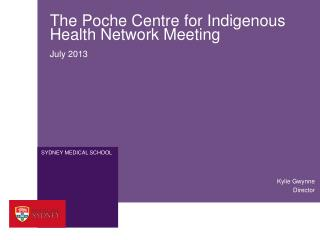 The Poche Centre for Indigenous Health Network Meeting